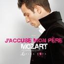 J'accuse mon père (single)/Mozart Opera Rock