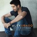 Dueños de este mundo (feat. Georgina y Susana (Efecto Mariposa))/Alex Ubago