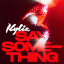 Say Something/Kylie Minogue
