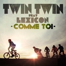 Comme Toi/Twin Twin