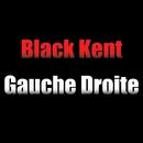 Gauche Droite/Black Kent