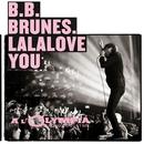 Lalalove You (Nico Teen Live à l'Olympia)/BB Brunes