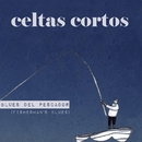 Blues del pescador (Fisherman's Blues)/Celtas Cortos