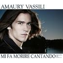 Mi Fa Morire Cantando/Amaury Vassili