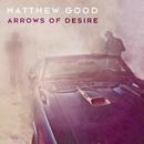 Arrows of Desire/Matthew Good