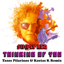 Thinking of You (Tasos Pilarinos & Kostas K Remix)/Simply Red
