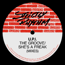 The Groove / She's A Freak (Mixes)/U.P.I.