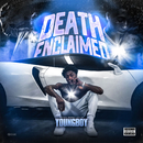 Death Enclaimed/YoungBoy Never Broke Again