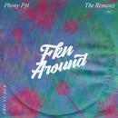 Fkn Around (PRO-VI-DER Remix)/Phony PPL