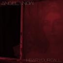 Hear Your Call/Angel Snow