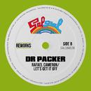 Let's Get It Off (Dr Packer Rework)/Rafael Cameron