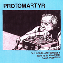 Old Spool and Gurges 1/Protomartyr