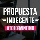 Propuesta indecente/Los Totora