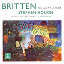 Britten: Holiday Diary, Op. 5 & Other Pieces for One and Two Pianos/Stephen Hough