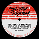 Stop Playing With My Mind (Whiplash & Turner Radio Edit)/Barbara Tucker
