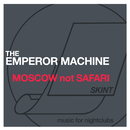 Moscow Not Safari/The Emperor Machine