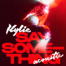 Say Something (Acoustic)/Kylie Minogue