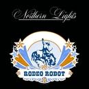 Rodeo Robot/Northern Lights