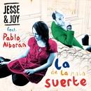 La De La Mala Suerte (feat. Pablo Alborán)/Jesse & Joy