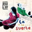 La De La Mala Suerte/Jesse & Joy
