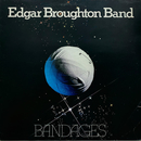 Bandages/The Edgar Broughton Band