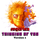 Thinking of You (Version 1)/Simply Red