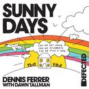 Sunny Days (with Dawn Tallman)/Dennis Ferrer