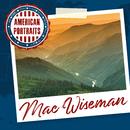 American Portraits: Mac Wiseman/Mac Wiseman
