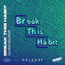 Break This Habit (feat. Kiko Bun)/Oliver Heldens