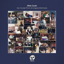 My House From All Angles (Remixes)/Mike Dunn