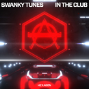 In The Club/Swanky Tunes