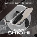 SURVIVOR SURVIVOR / MAMA/TEAM SHACHI