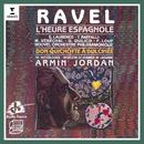 Ravel: L'heure espagnole & Don Quichotte à Dulcinée/Armin Jordan