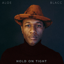 Hold On Tight/Aloe Blacc