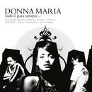 Tudo É para Sempre/Donna Maria