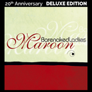 Maroon (20th Anniversary Deluxe Edition)/Barenaked Ladies