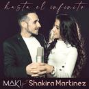 Hasta el infinito (feat. Shakira Martínez)/Maki