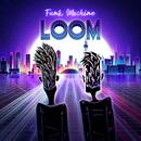 Loom/Funk Machine