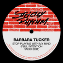 Stop Playing With My Mind (Full Intention Radio Edit)/Barbara Tucker