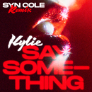 Say Something (Syn Cole Remix)/Kylie Minogue