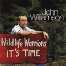 Wildlife Warriors - It's Time/John Williamson