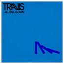 All Fall Down/Travis