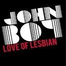 John boy/Love of Lesbian