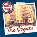American Portraits: The Vogues/The Vogues