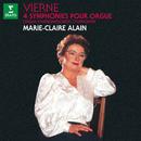 Vierne: 4 Symphonies pour orgue (À l'orgue de l'abbatiale Saint-Étienne de Caen)/Marie-Claire Alain