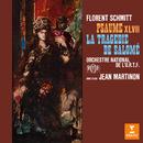 Schmitt: Psaume XLVII, Op. 38 & La tragédie de Salomé, Op. 50/Jean Martinon