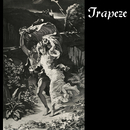 Trapeze (Deluxe Edition)/Trapeze