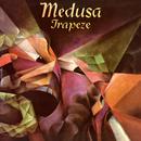 Medusa (Deluxe Edition)/Trapeze