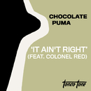 It Ain't Right (feat. Colonel Red)/Chocolate Puma