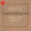 Franck: Prélude, choral & fugue - Fauré: Nocturnes Nos. 2 & 4/Samson François